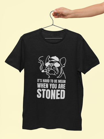 Hard to be Mean When You Are Stoned T shirt - COPYCATZ