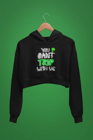thelegalgang,You Cant Trip With Us Graphic Crop Hoodies,.