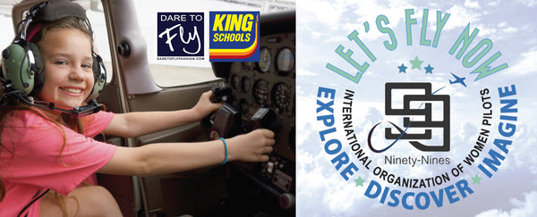 Let's Fly Now Introductory Flight Program sponsored by Dare to Fly Fashion Apparel and King Schools by The Ninety-nines, Inc International Organization of Women Pilots