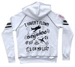 I HAVEN'T FLOWN EVERYWHERE BUT IT'S ON MY LIST HOODIE