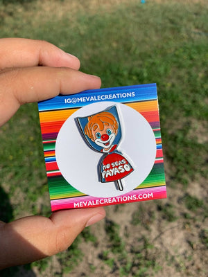 ''NO SEAS PAYASO'' Pin