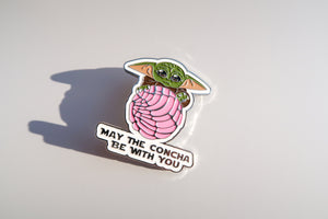 """may the concha be with you"" PIN"