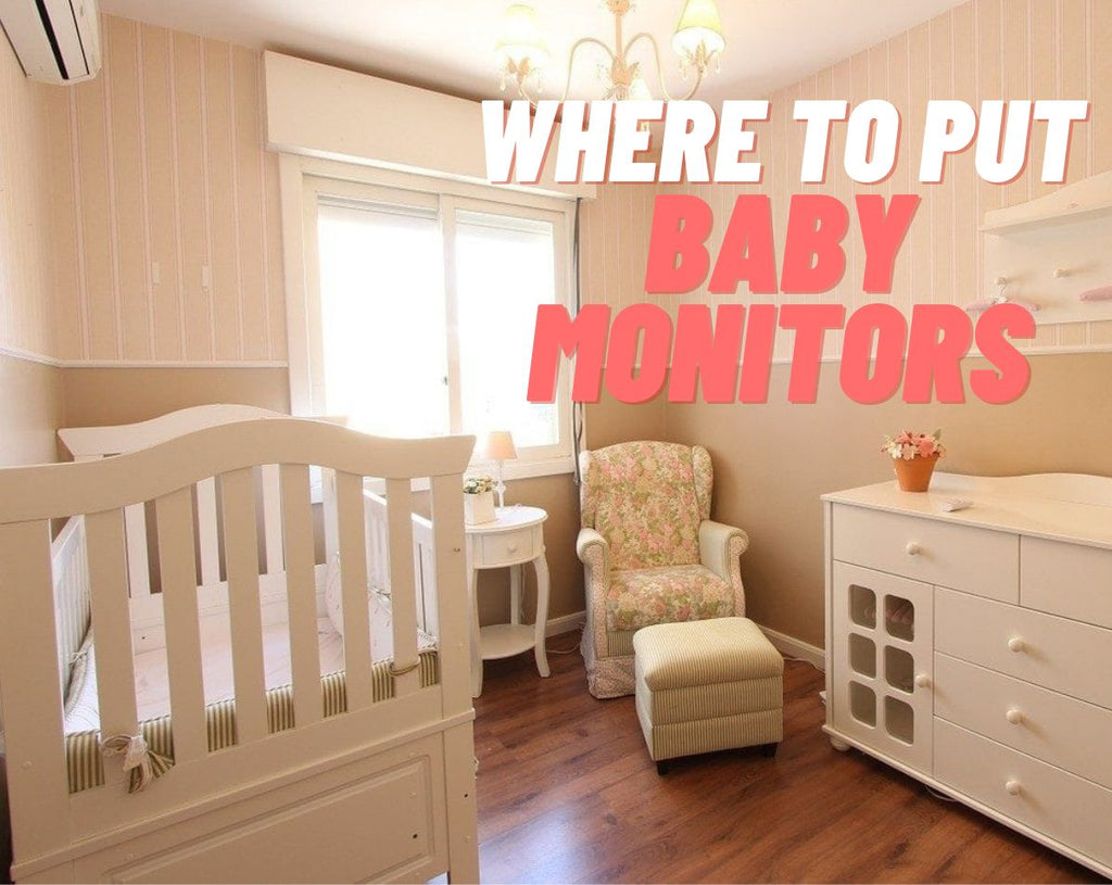 Where to Put Baby Monitor: 5 Places to Avoid Installing Baby Video Monitor