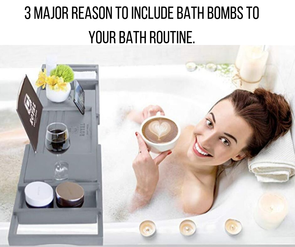 3 Massive Reason's to add Bath Bombs to Your bath Routine