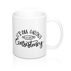 (b) It's All About Consistency Mug