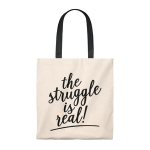 (a) The Struggle is Real Tote Bag - Vintage