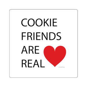 Cookie Friends Are Real Square Sticker
