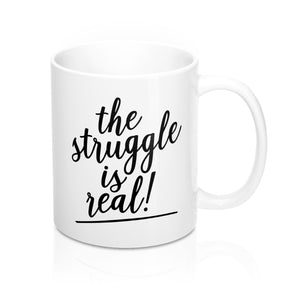 (a) The Struggle is Real Mug