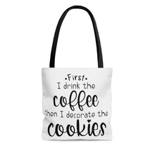 Load image into Gallery viewer, (a) First I Drink the Coffee AOP Tote Bag