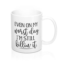 Load image into Gallery viewer, Even On My Worst Day Mug
