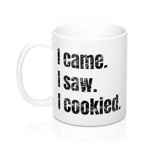 I came. I saw. I cookied. Mug
