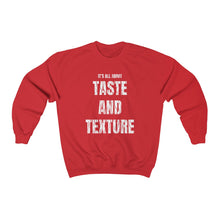 Load image into Gallery viewer, It's All About Taste and Texture Unisex Heavy Blend™ Crewneck Sweatshirt