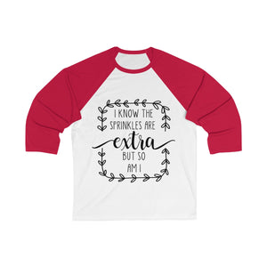 (a) I Know The Sprinkles Are Extra Bella+Canvas 3200 Unisex 3/4 Sleeve Baseball Tee