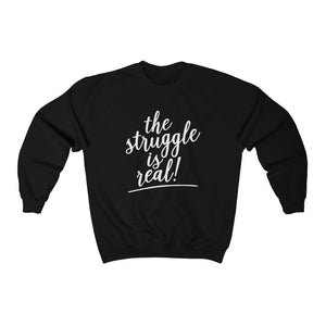 (a) The Struggle is Real Unisex Heavy Blend™ Crewneck Sweatshirt