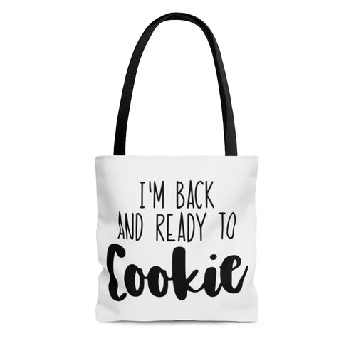 (a) I'm Back And Ready To Cookie AOP Tote Bag