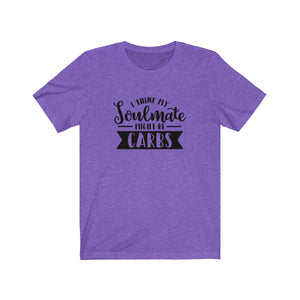 I Think My Soulmate Might Be Carbs Bella+Canvas 3001 Unisex Jersey Short Sleeve Tee