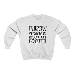 Throw Sprinkles Around Like Confetti Unisex Heavy Blend™ Crewneck Sweatshirt