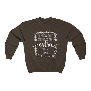 (a) I Know The Sprinkles Are Extra Unisex Heavy Blend™ Crewneck Sweatshirt