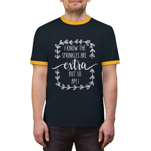 (a) I Know The Sprinkles Are Extra Unisex Ringer Tee