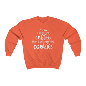 (a) First I Drink the Coffee Unisex Heavy Blend™ Crewneck Sweatshirt