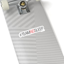 Load image into Gallery viewer, Team No Sleep Kiss-Cut Sticker