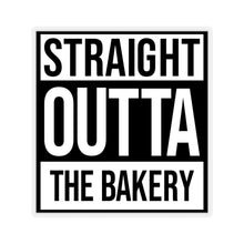 Load image into Gallery viewer, (a) Straight Outta The Bakery Sticker