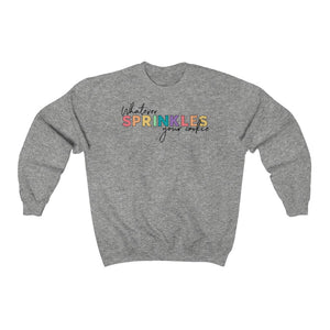 (b) Whatever Sprinkles Your Cookies Sweatshirt