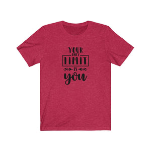 Your Only Limit is You Bella+Canvas 3001 Unisex Jersey Short Sleeve Tee