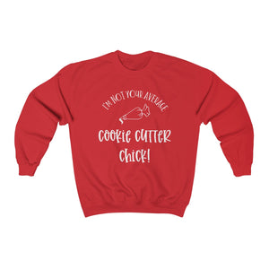 I'm Not Your Average Cookie Cutter Chick Unisex Heavy Blend™ Crewneck Sweatshirt