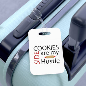 Cookies are my Side Hustle Bag Tag