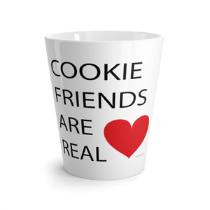 Cookie Friends Are Real Latte Mug