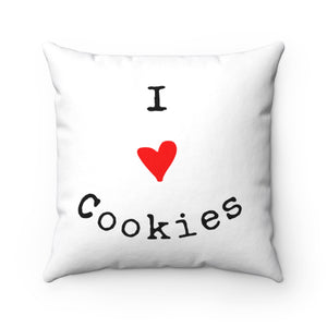 I Love Cookies Spun Polyester Square Pillow