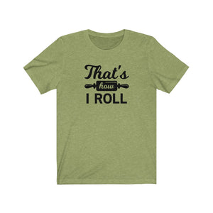 That's How I Roll Bella+Canvas 3001 Unisex Jersey Short Sleeve Tee
