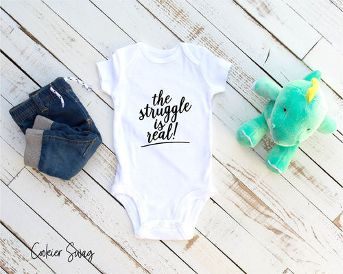 (a) The Struggle is Real Infant Rip Snap Tee
