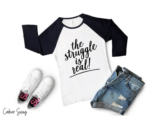 (a) The Struggle is Real Unisex 3/4 Sleeve Baseball Tee