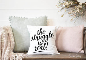 (a) The Struggle is Real Spun Polyester Square Pillow