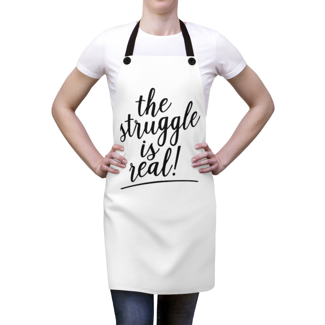 (a) The Struggle is Real Apron