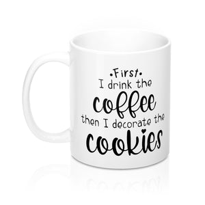 (a) First I Drink the Coffee Mug