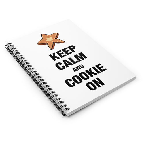 Keep Calm and Cookie On Spiral Notebook - Ruled Line