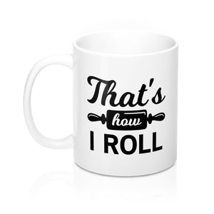 That's How I Roll Mug