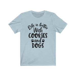 Life is Better With Cookies and Dogs Bella+Canvas 3001 Unisex Jersey Short Sleeve Tee