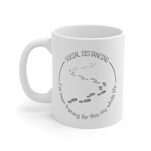 Social Distancing I've Been Training For This Mug 11oz