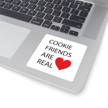 Load image into Gallery viewer, Cookie Friends Are Real Square Sticker