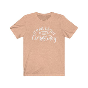 (b) It's All About Consistency Short Sleeve Tee