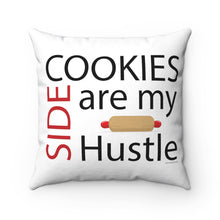 Load image into Gallery viewer, Cookies are my Side Hustle Spun Polyester Square Pillow