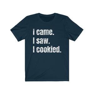 I Came. I Saw. I Cookied. Bella+Canvas 3001 Unisex Jersey Short Sleeve Tee