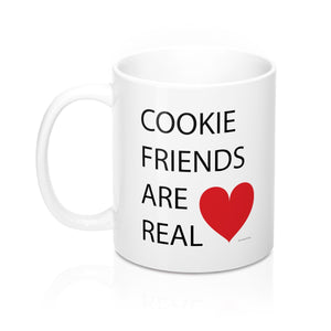 Cookie Friends are Real Mug