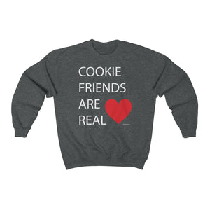 Cookie Friends Are Real Unisex Heavy Blend Crewneck Sweatshirt