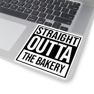 (a) Straight Outta The Bakery Sticker