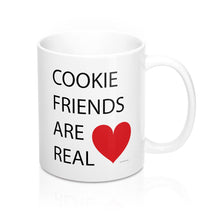 Load image into Gallery viewer, Cookie Friends are Real Mug